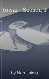 Yowai - Season 1 by Narushima