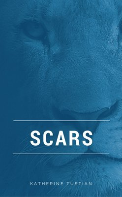 Scars by Katherine Tustian