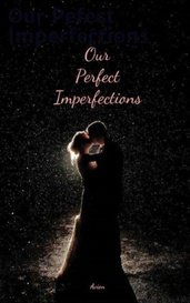 Our Pefect Imperfections by AvionLupei
