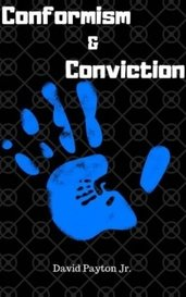 Conformism & Conviction by David Payton Jr.