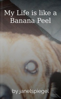 My Life is like a Banana Peel by janelspiegel