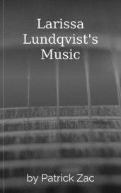 Larissa Lundqvist's Music by Patrick Zac