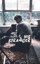 His Stranger [COMPLETE] by _illuminating_