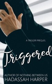 Triggered (A Trigger Prequel) by Mutitasking Queen(s)