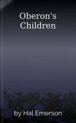 Oberon's Children by Hal Emerson