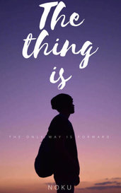 The thing is. by Noku