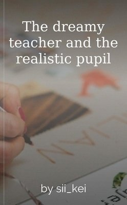 The dreamy teacher and the realistic pupil by sii_kei