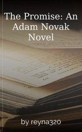 The Promise: An Adam Novak Novel by reyna320
