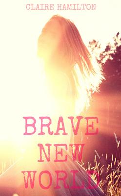 Brave New World by Clare Hamilton