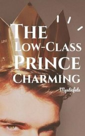 The Low-Class Prince Charming by MysticFate