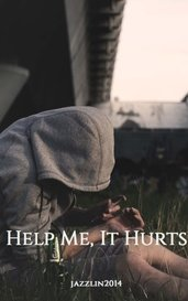 Help Me, It Hurts by jazzlin2014