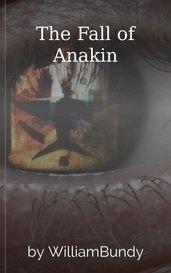 The Fall of Anakin by WilliamBundy