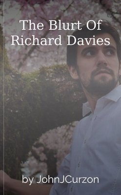 The Blurt Of Richard Davies by JohnJCurzon
