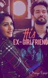 His Ex-Girlfriend by Manya_Eswar