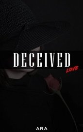 Deceived Love by miss_ara99