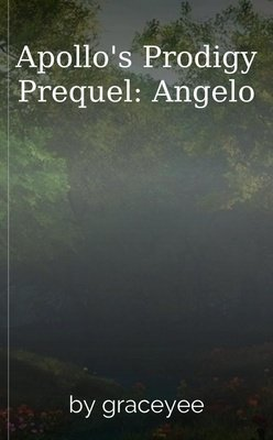 Apollo's Prodigy Prequel: Angelo by graceyee