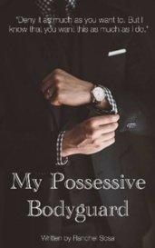 My Possessive Bodyguard by Ranchel ♡