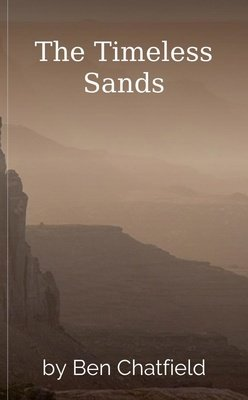 The Timeless  Sands by Ben Chatfield