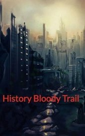 History Bloody Trail by LoveHeart
