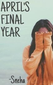 April's Final Year by Sneha