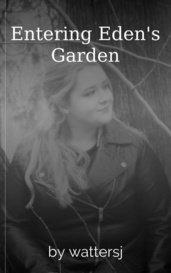 Entering Eden's Garden by wattersj