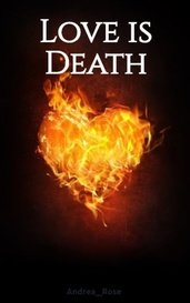 Love is Death by Andrea_Rose