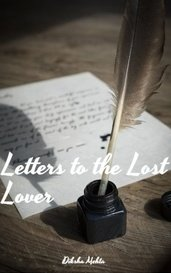 Letters to the Lost Lover by Diksha Mehta