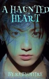A Haunted Heart (BTS JK ff) *On Hold* by Ruby