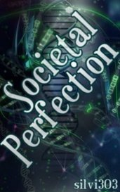 Societal Perfection by Silvi A.