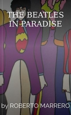 THE BEATLES IN PARADISE by ROBERTO MARRERO