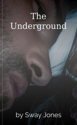 The Underground by Sway Jones