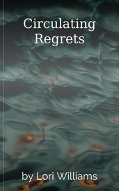 Circulating Regrets by Lori Williams