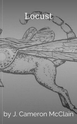 Locust by J. Cameron McClain