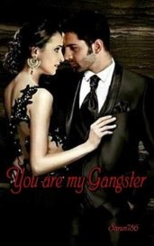 You are my Gangster by Sarun786