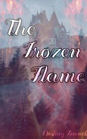 The Frozen Flame by Destiny