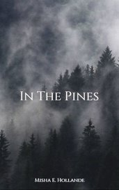 In The Pines by Misha E. Hollande