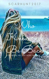 Who Knew I'd Be Back by ScarHunt2017