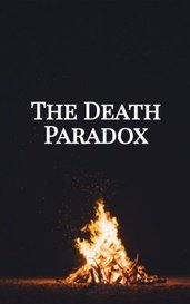 The Death Paradox by ChocoFroggie