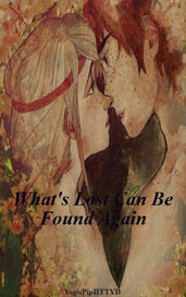 What's Lost Can Be Found Again by YogisPipHTTYD