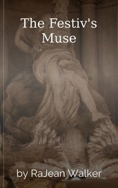 The Festiv's Muse by RaJean Walker