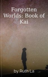 Forgotten Worlds: Book of Kai by Ruth La