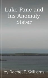 Luke Pane and his Anomaly Sister by Rachel F. Williams