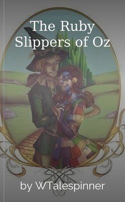 The Ruby Slippers of Oz by WTalespinner