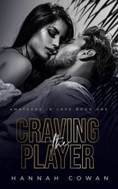 Craving The Player by Hannah Cowan