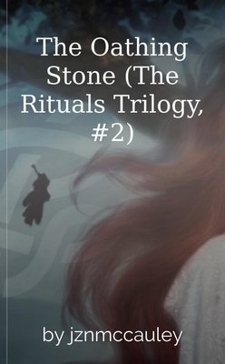 The Oathing Stone (The Rituals Trilogy, #2) by jznmccauley