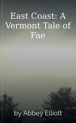 East Coast: A Vermont Tale of Fae by Abbey Elliott