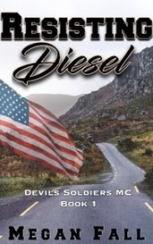 SAMPLE Resisting Diesel - Devils Soldiers MC Book 1 by Megan Fall