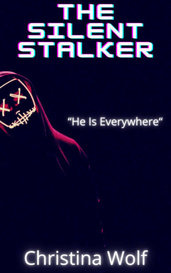 The Silent Stalker  by Christina Wolf ✨