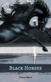 Black Horses by Teanna Byerts