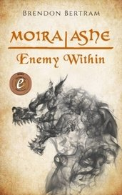 Enemy Within (Moira Ashe Book 1) by Brendon_Bertram